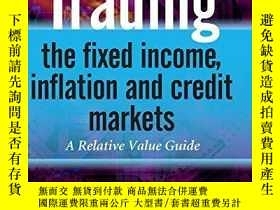 二手書博民逛書店Trading罕見The Fixed Income, Inflation And Credit Markets