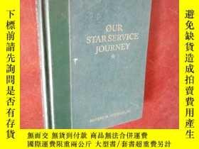 二手書博民逛書店OUR罕見STAR SERVICE JOURNEYY177301