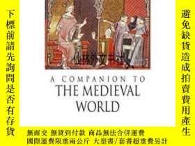 二手書博民逛書店【罕見】2009年出版 A Companion To The Medieval WorldY27248 Car
