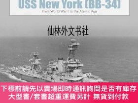 二手書博民逛書店【罕見】USS New York (BB-34): From World War I to the Atomic