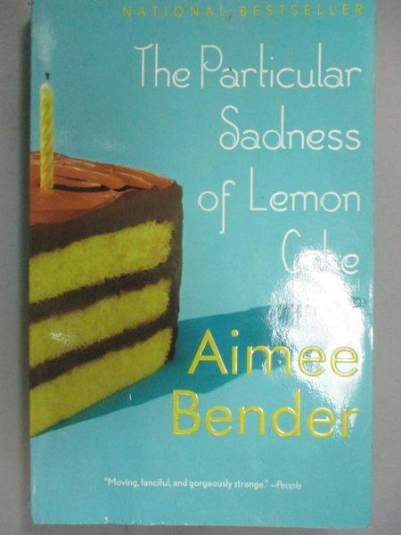 【書寶二手書T1/原文小說_JJK】The Particular Sadness of Lemon Cake_Bender, Aimee