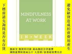 二手書博民逛書店Mindfulness罕見at Work in a Week-一周內專註於工作Y465786 Clara Se