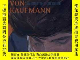 二手書博民逛書店考夫曼畫冊罕見Inside the Outside by Ruprecht Von KaufmannY1306