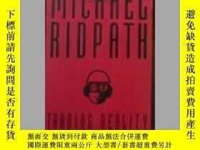 二手書博民逛書店英文原版罕見Trading Reality by Michael