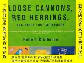 二手書博民逛書店鬆散大炮和薰青魚:失傳比喻之書罕見Loose Cannons,
