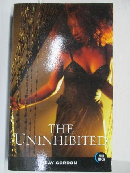 【書寶二手書T2/原文小說_B65】The Uninhibited_Ray Gordon