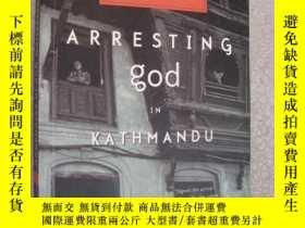 二手書博民逛書店Arresting罕見god in Kathmandu 加德滿都