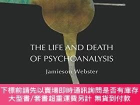 二手書博民逛書店The罕見Life And Death Of PsychoanalysisY255174 Jamieson W