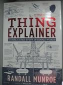 【書寶二手書T4/動植物_XGV】Thing Explainer: Complicated Stuff in Simpl