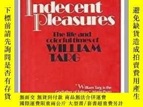 二手書博民逛書店Indecent罕見pleasures: The life an