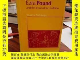 二手書博民逛書店Ezra罕見Pound and the troubadour t