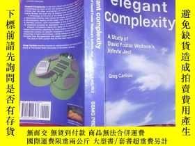 二手書博民逛書店elegant罕見complexity a study of David foster WallacesY18