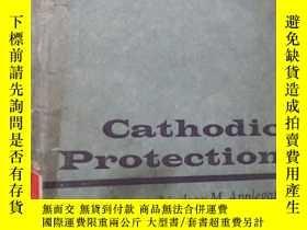 二手書博民逛書店Cathodic罕見Protection陰極保護(館藏)Y107
