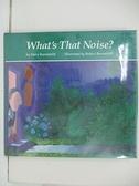 【書寶二手書T4/少年童書_DUS】What s That Noise?
