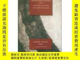 二手書博民逛書店Maruyama罕見Masao And The Fate Of Liberalism In Twentieth-c