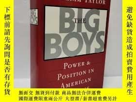 二手書博民逛書店THE罕見BIG BOYS POWER AND POSITION IN AMERICAN BUSINESS 美國商