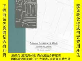 二手書博民逛書店Making罕見Argument Work: Knowing And Applying Basic Argumen