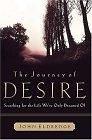 二手書博民逛書店《The Journey of Desire: Searching for the Life We'Ve Only Dreamed of》 R2Y ISBN:0785268820