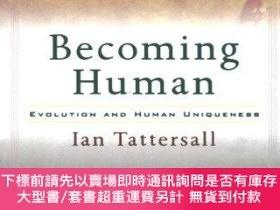 二手書博民逛書店Becoming罕見Human: Evolution and Human Uniqueness-成為人類:進化與人