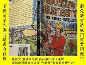 二手書博民逛書店shocking罕見electricity:電擊電流 ,Y200392