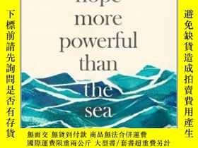二手書博民逛書店A罕見Hope More Powerful Than the Sea海的那一邊,英文原版Y449990 Mel