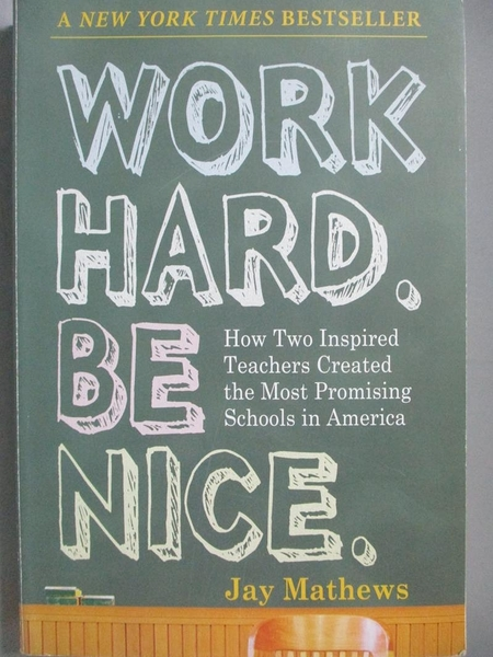 【書寶二手書T2/大學社科_MPK】Work Hard, Be Nice-How Two Inspired Teache