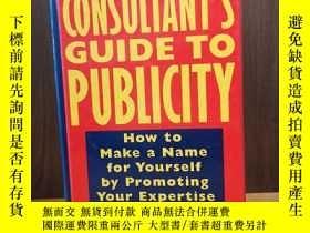 二手書博民逛書店The罕見Consultant s Guide to Publicity : How to Make a Name