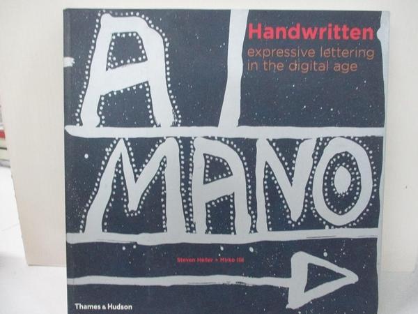 【書寶二手書T4/設計_J8E】Handwritten : expressive lettering in the digital age_HELLER, STEVEN/ ILIC, MIRKO