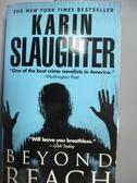 【書寶二手書T4/原文小說_HPF】Beyond Reach_Karin Slaughter