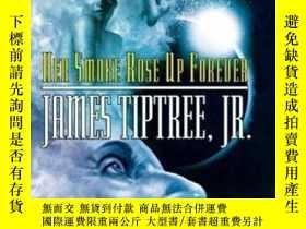 二手書博民逛書店Her罕見Smoke Rose Up ForeverY255562 James Tiptree Jr. Tac