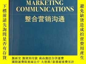 二手書博民逛書店整合營銷溝通:Integrated罕見Marketing CommunicationsY292187 [美]唐