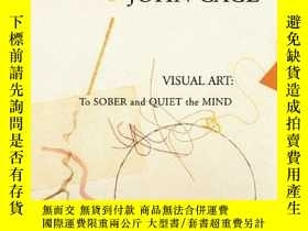 二手書博民逛書店John罕見Cage Visual Art: To Sober