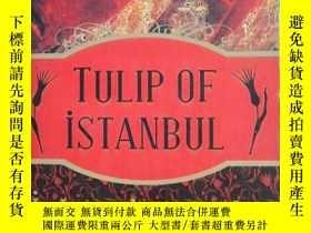 二手書博民逛書店《TULIP罕見OF ISTANBUL》伊斯坦布爾的鬱金香223