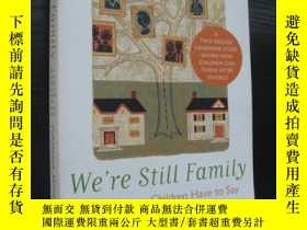 二手書博民逛書店We re罕見still family (A two-decad