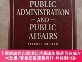 二手書博民逛書店PUBLIC罕見ADMINISTRATION AND PUBLIC AFFAIRS(SEVENTH EDITION