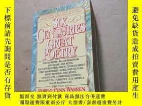 二手書博民逛書店SIX罕見CENTURIES OF GREAT POETRY (看圖)Y280247 見圖 見圖 出版199