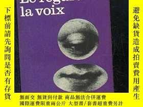 二手書博民逛書店Le罕見Regard Et La VoixY364682 Pascal Bonitzer Uge 出版197