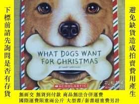二手書博民逛書店What罕見Dogs Want for Christmas-狗聖誕節想要什麽Y346464 Publishe