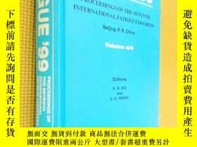 二手書博民逛書店FATIGUE罕見 99 PROCEEDINGS THE SEV