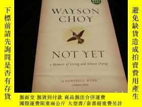 二手書博民逛書店(英文原版)罕見Not Yet : a Memoir of Li