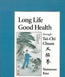 二手書博民逛書店 《Long Life, Good Health Through Tai-chi Chuan》 R2Y ISBN:1556431112│North Atlantic Books