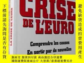 二手書博民逛書店法文原版罕見La crise de l euro: Comprendre les causes - En sort