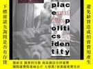 二手書博民逛書店Place罕見And The Politics Of IdentityY256260 Michael Keit