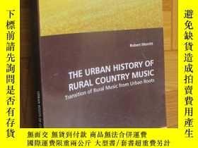 二手書博民逛書店THE罕見URBAN HISTORY OF RURAL COUNTRY MUSIC:Transition of R