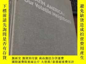 二手書博民逛書店LATIN罕見AMERICA : Our Volatile Neighbors AN EDITORIALS ON