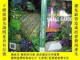 二手書博民逛書店THE罕見ULTIMATE BOOK OF SMALL GARDENS 小花園的終極之書Y261116