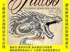 二手書博民逛書店Tattoo罕見Coloring Book For Adults - Super Fun EditionY36