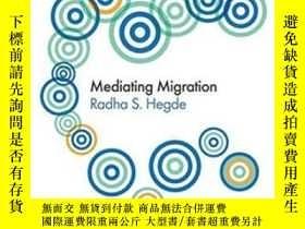 二手書博民逛書店Mediating罕見MigrationY255562 Radha S. Hegde Polity Press