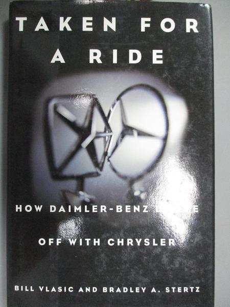 【書寶二手書T1/原文小說_WGQ】Taken for a Ride: How Daimler-Benz Drove Off with Chrysler