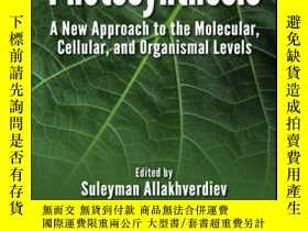 二手書博民逛書店Photosynthesis:罕見A New Approach to the Molecular, Cellula